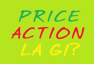 Ảnh của Price Action - Phần 1 - Price Action là gì? Những khái niệm cơ bản nhất của Price Action